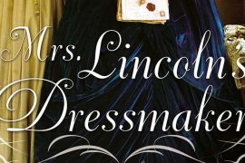 Book Club: Mrs. Lincoln's Dressmaker