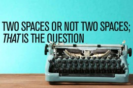 Two spaces or not two spaces; <em>that</em> is the question